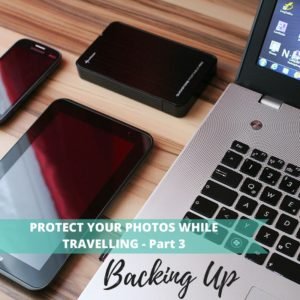 2016 09 How to protect your photos when travelling - for blog w3